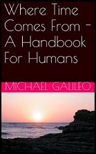 E-Book: Where Time Comes From A Handbook For Humans